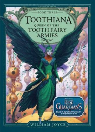 Rise of the Guardians: Toothania by William Joyce