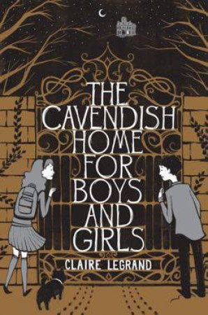 Cavendish Home for Boys and Girls by Claire Legrand