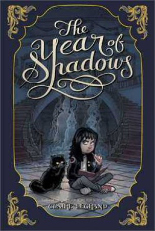 The Year of Shadows by Claire Legrand & Karl Kwasny