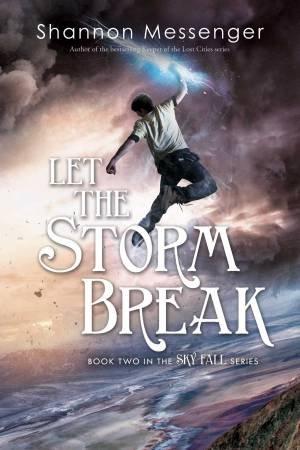 Let the Storm Break by Shannon Messenger