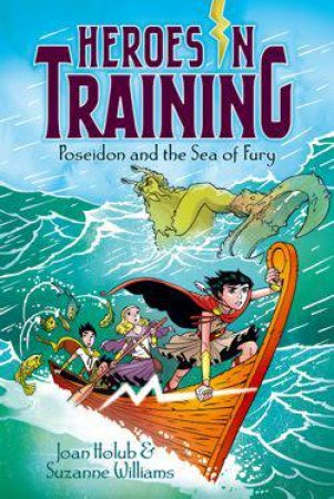 Heroes in training 02 : Poseidon and the Sea of Fury by Joan; Williams, Suzanne Holub