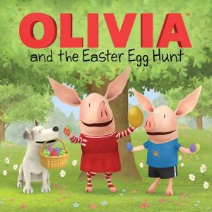 OLIVIA And The Easter Egg Hunt by Shane L. Johnson