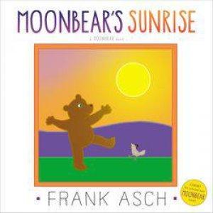 Moonbear's Sunrise by Frank Asch