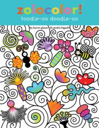 Zolocolor! Toodle-oo Doodle-oo by Byron Glaser