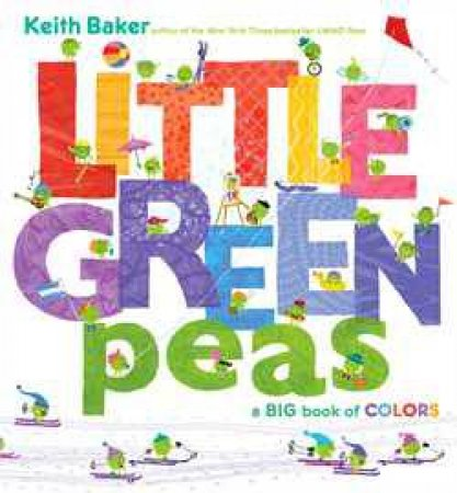 Little Green Peas: A Big Book of Colors by Keith Baker