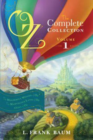 Oz: The Complete Collection (Volume 1) by L. Frank Baum