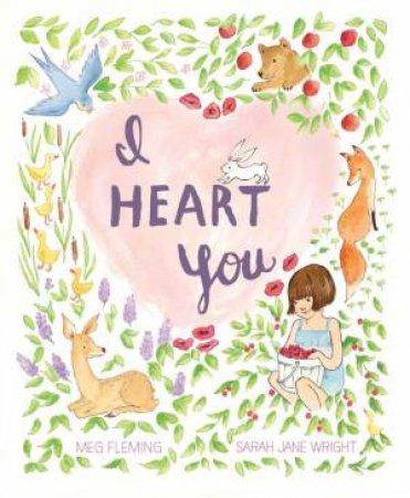 I Heart You by Meg Fleming