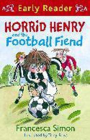 Early Reader: Horrid Henry: Horrid Henry and the Football Fiend
