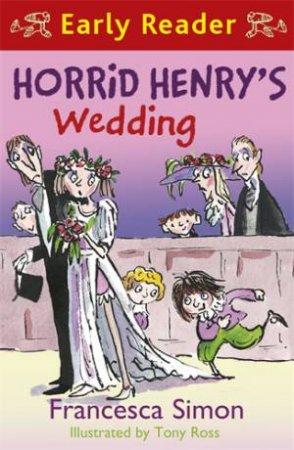 Early Reader: Horrid Henry: Horrid Henry's Wedding
