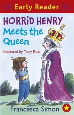 Early Reader: Horrid Henry: Horrid Henry Meets the Queen