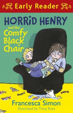 Early Reader: Horrid Henry: Horrid Henry and the Comfy Black Chair