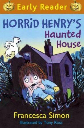 Early Reader: Horrid Henry: Horrid Henry's Haunted House