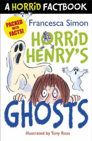 A Horrid Factbook: Horrid Henry's Ghosts