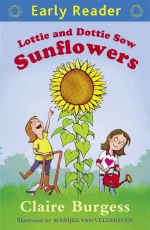 Early Reader: Blue: Lottie and Dottie Sow Sunflowers