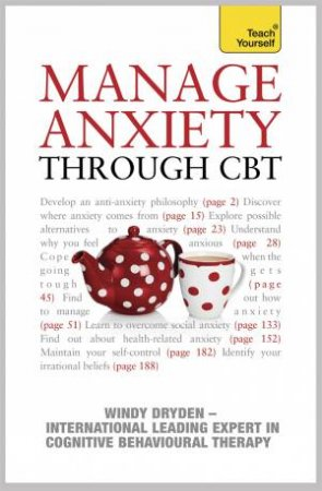 Teach Yourself: Manage Anxiety Through CBT by Windy Dryden