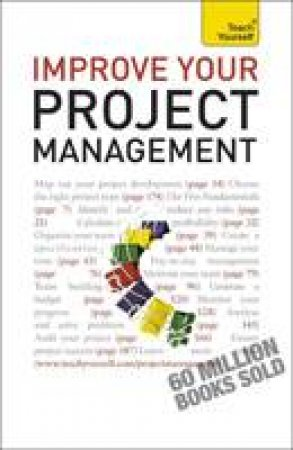 Teach Yourself: Improve Your Project Management by Phil Baguley
