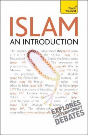 Teach Yourself: Islam - An Introduction by Ruqaiyyah Waris Maqsood