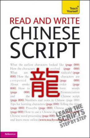Read and write Chinese script: Teach Yourself by Elizabeth; Lia Scurfield