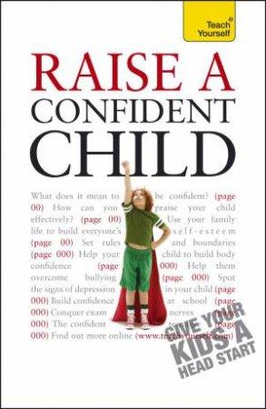 Raise a Confident Child by Hilary Pereira