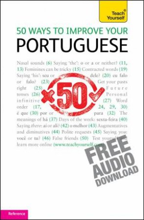 Teach Yourself: 50 Ways to Improve Your Portuguese by Helena Tostevin & Manuela Cook