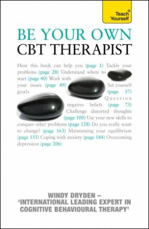Teach Yourself: Be Your Own CBT Therapist by Windy Dryden