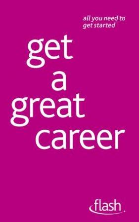 Flash: Get a Great Career by Bernice Walmsley