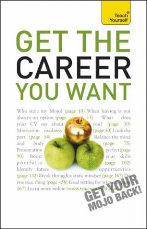 Get The Career You Want: Teach Yourself by Karen Mannering