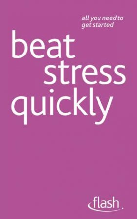 Beat Stress Quickly: Flash by Terry Looker
