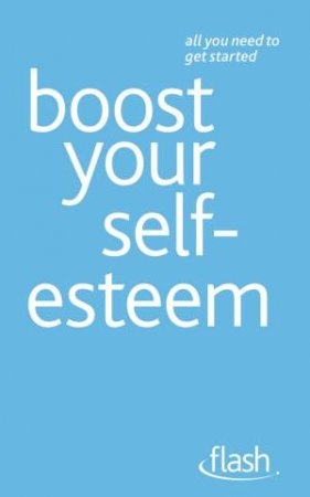 Boost Your Self-Esteem: Flash by Christine; Palme Wilding