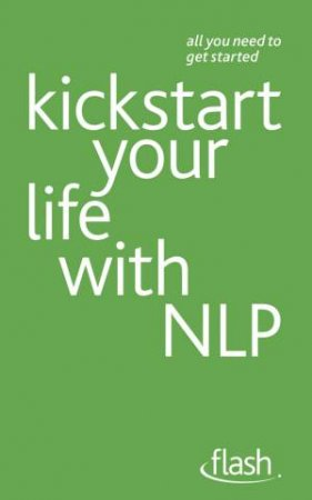 Kickstart Your Life with NLP: Flash by Paul Jenner