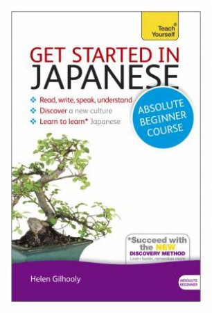 Teach Yourself: Get Started in Japanese (New Edition) by Helen Gilhooly