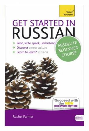 Teach Yourself : Get Started in Beginner's Russian (New Edition) by Rachel Farmer