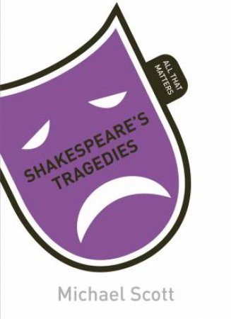 All That Matters: Shakespeare's Tragedies