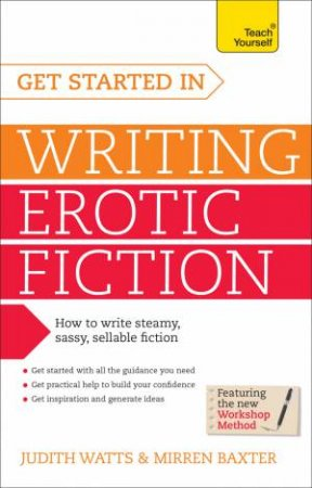 Teach Yourself: Get Started In Writing Erotic Fiction