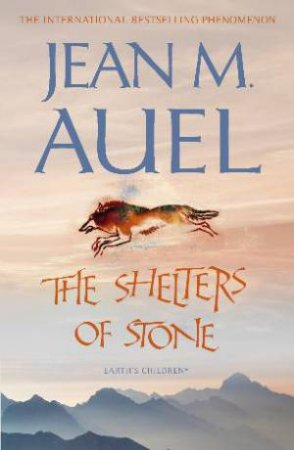Shelters of Stone by Jean M Auel