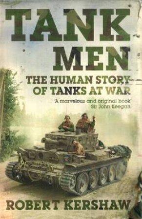 Tank Men by Robert Kershaw