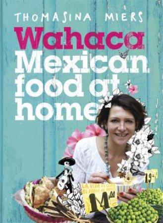 Wahaca: Mexican Food At Home