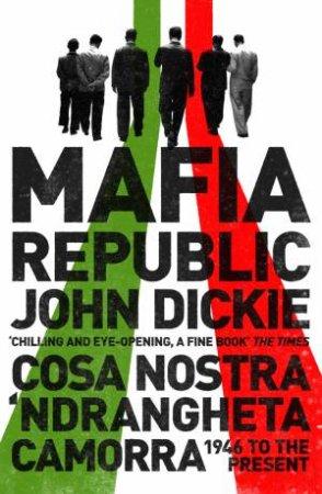 Mafia Republic: Italy's Criminal Curse.