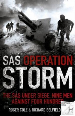SAS Operation Storm by Roger; Belfield, Ri Cole