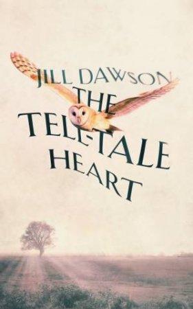 The Tell-Tale Heart by Jill Dawson