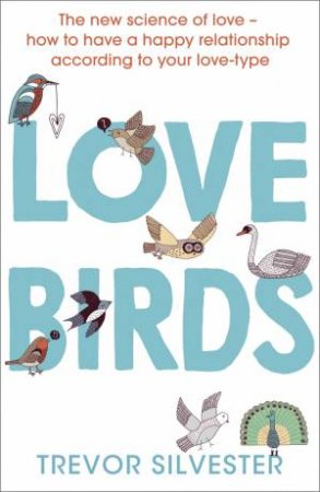 Lovebirds: How To Live With The One You Love by Trevor Silvester