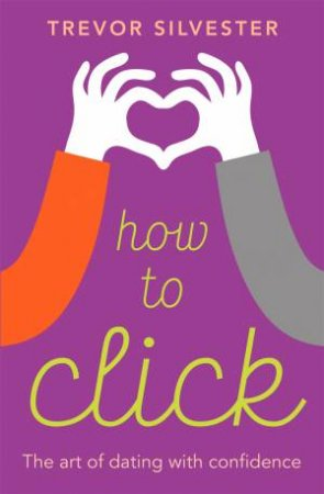 How to Click by Trevor Silvester