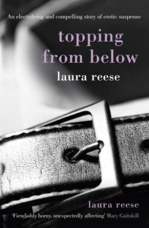 Topping From Below by Laura Reese