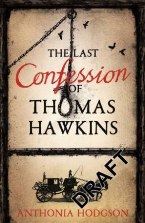 The Last Confession of Thomas Hawkins by Antonia Hodgson