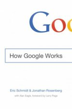How Google Works by Eric Schmidt & Jonathan Rosenberg