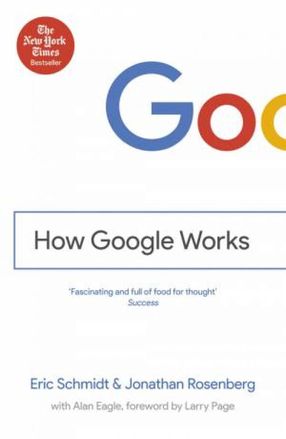 How Google Works by Eric Schmidt & Jonathan Rosenberg [Paperback]