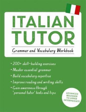 Italian Tutor: Grammar And Vocabulary Workbook by Maria Guarnieri ...