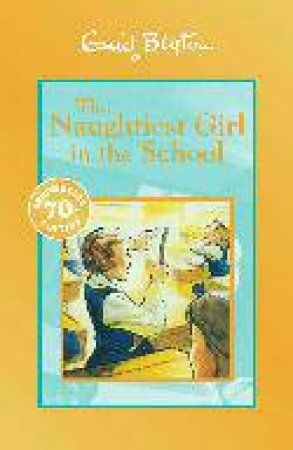 The Naughtiest Girl In The School (70th Anniversary Edition)