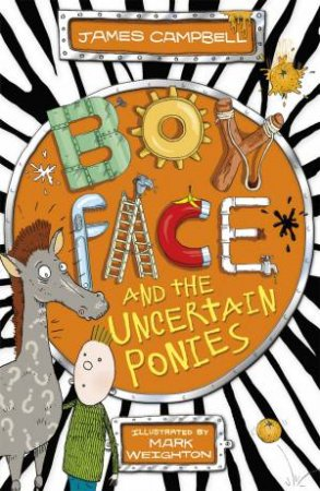 Boyface and The Uncertain Ponies by James Campbell