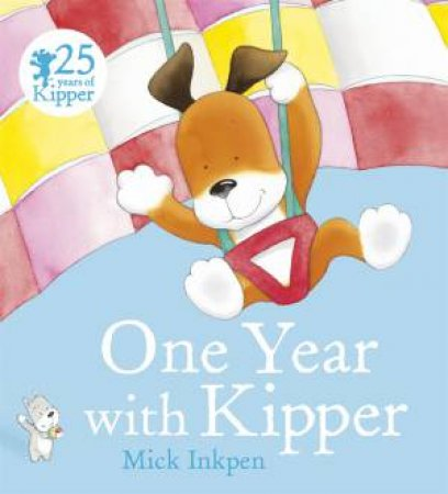 One Year With Kipper by Mick Inkpen